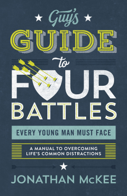 The Guys Guide to Four Battles Every Young Man Must Face